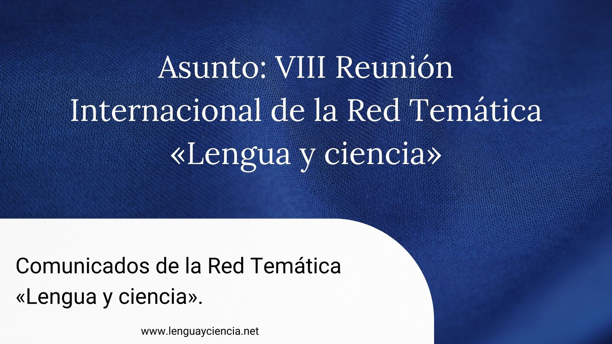 [Comunicados] VIII Reunión Internacional de la Red Temática «Lengua y ciencia»