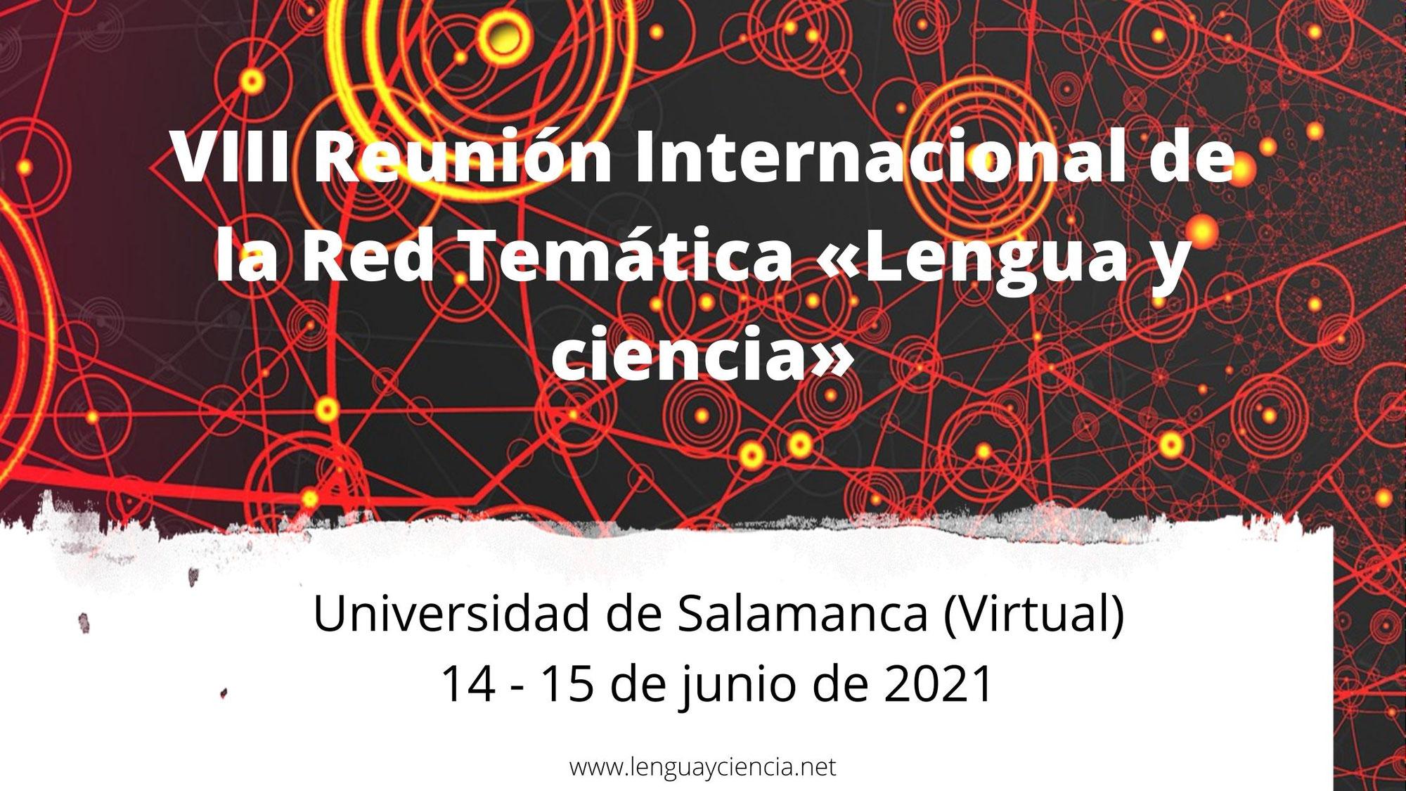 VIII Reunión Internacional de la Red Temática «Lengua y ciencia». Salamanca (Virtual), junio de 2021