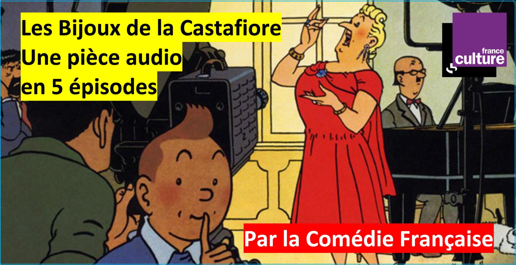 TINTIN - LES BIJOUX DE LA CASTAFIORE: une adaptation audio-théâtre (FRANCE CULTURE)