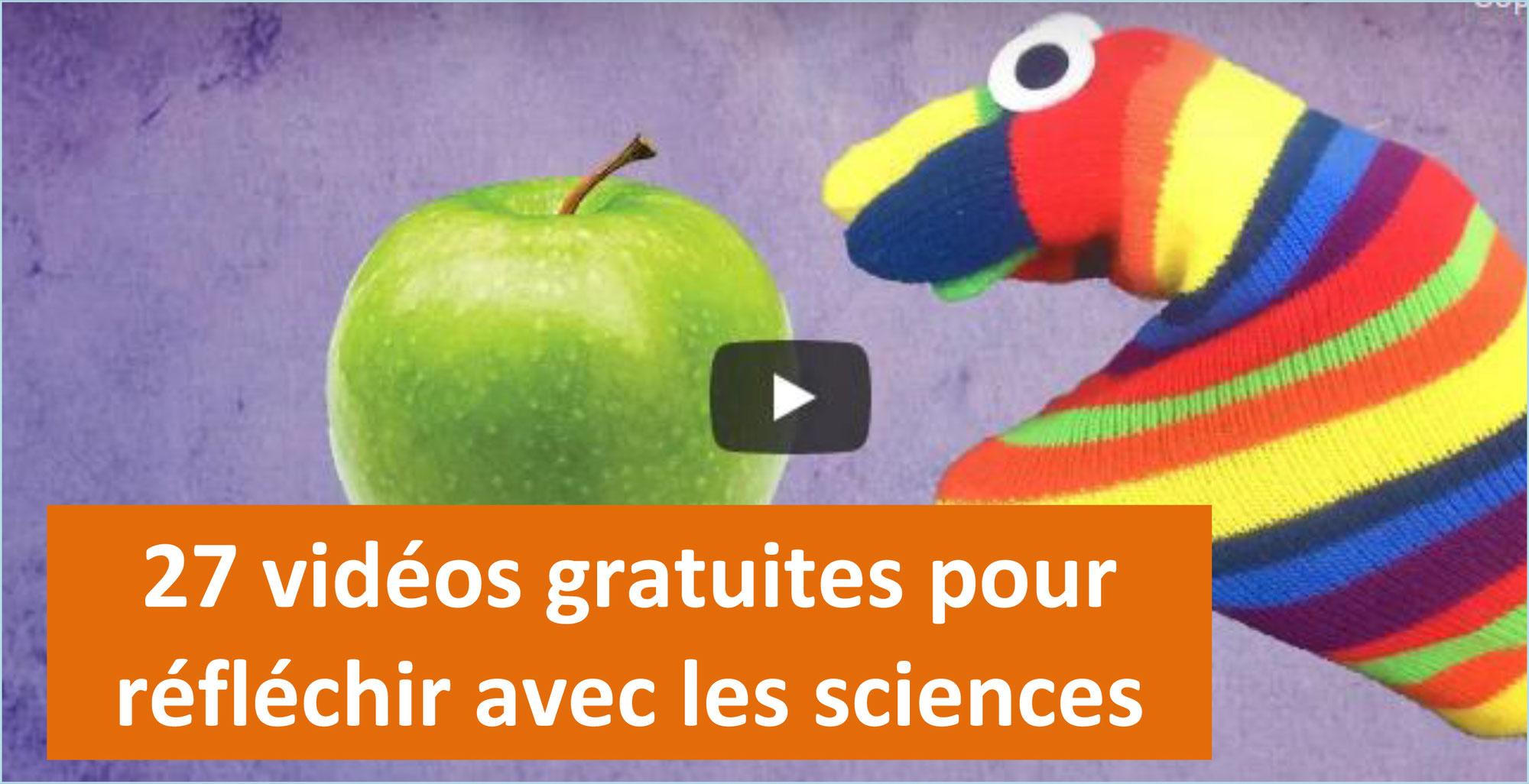 27 vidéos + tutos pour comprendre les sciences et réfléchir avec les enfants!