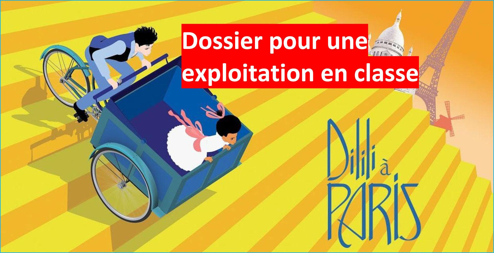 DILILI A PARIS: Pistes pour une exploitation pédagogique en CLASSE par Alexandra IBANES