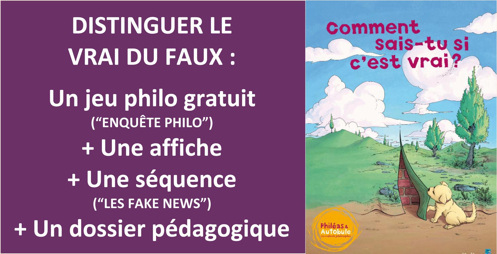 JEU PHILO GRATUIT pour distinguer le vrai du faux + un dossier péda (Philéas et Autobule)