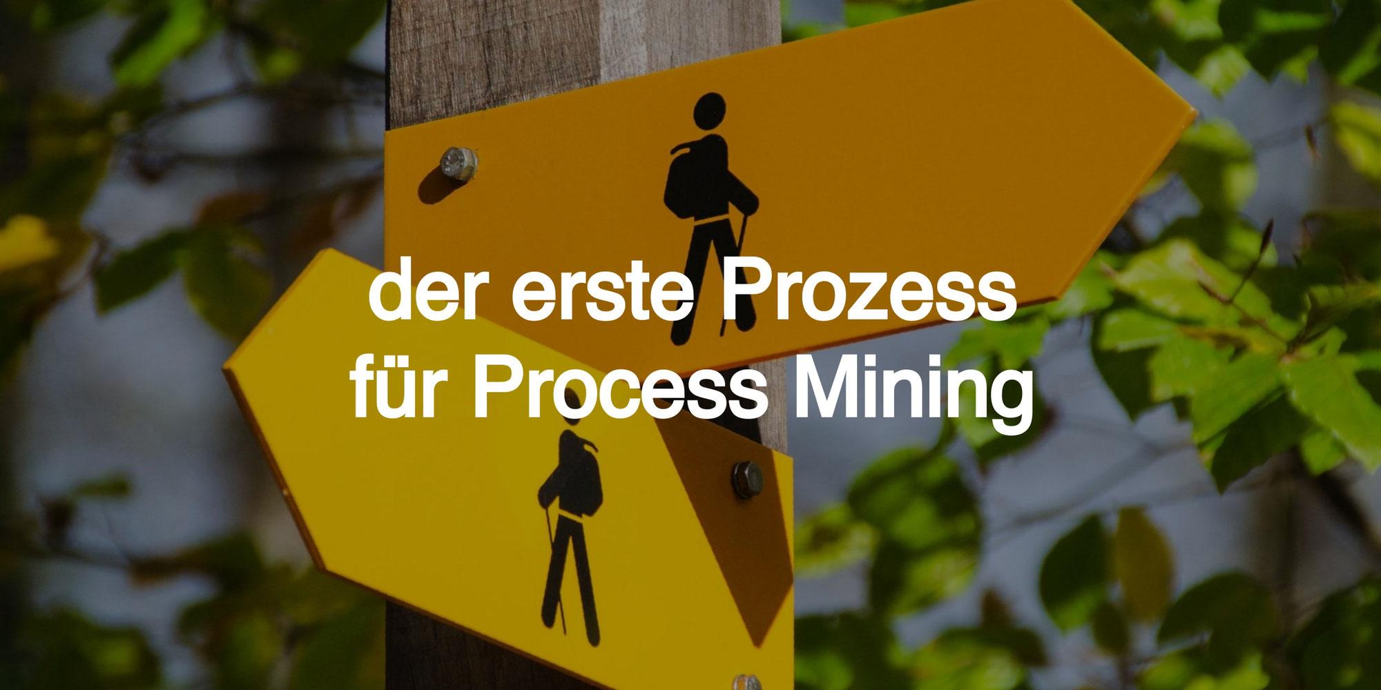 Der erste Prozess für Process Mining