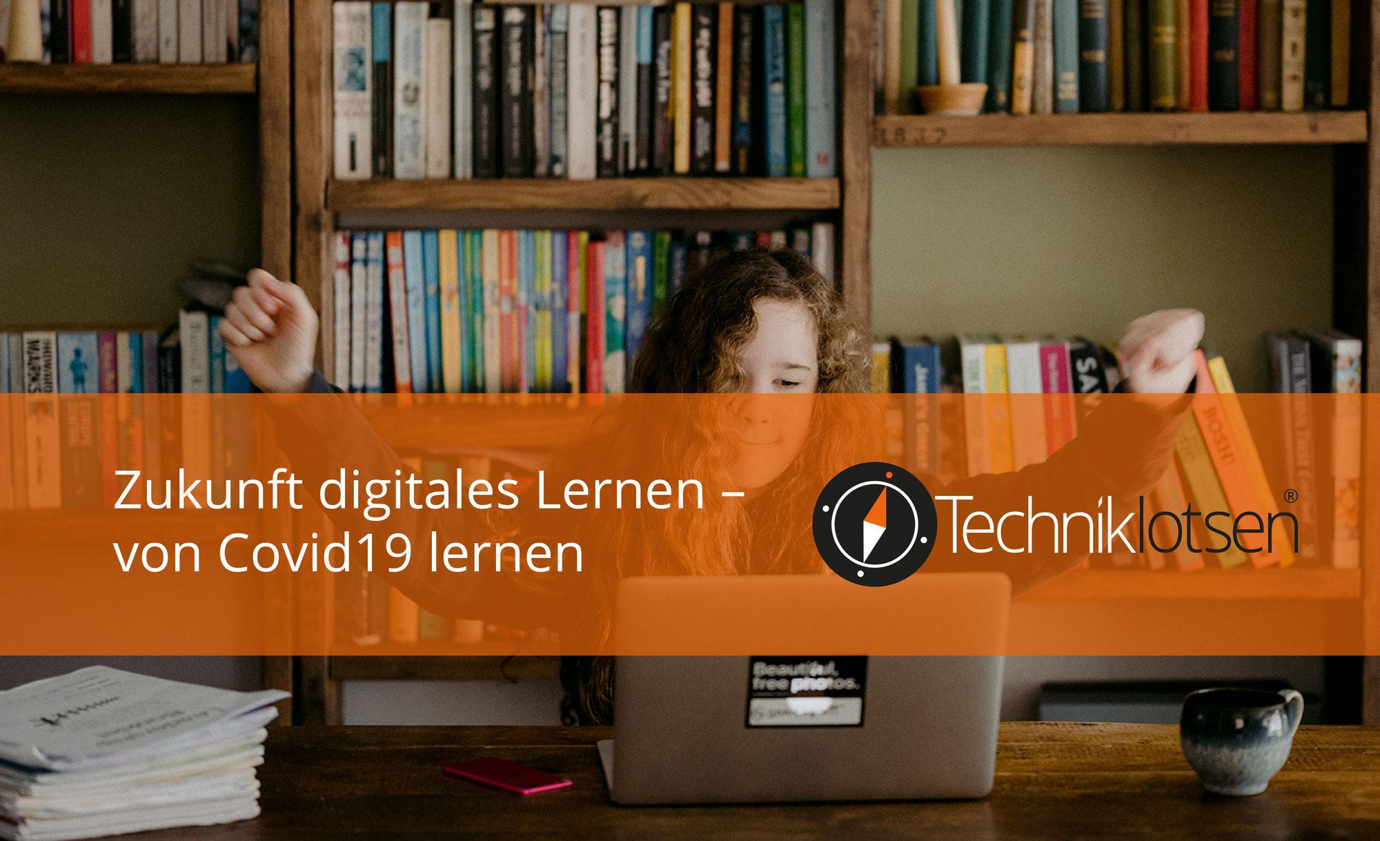 Zukunft digitales Lernen – von Covid19 lernen