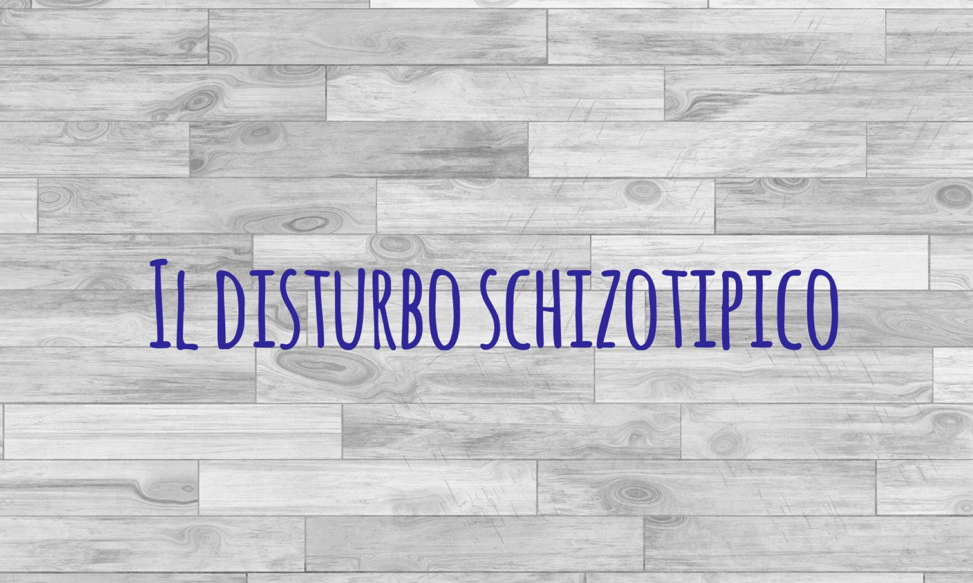 Il Disturbo Schizotipico di Personalità