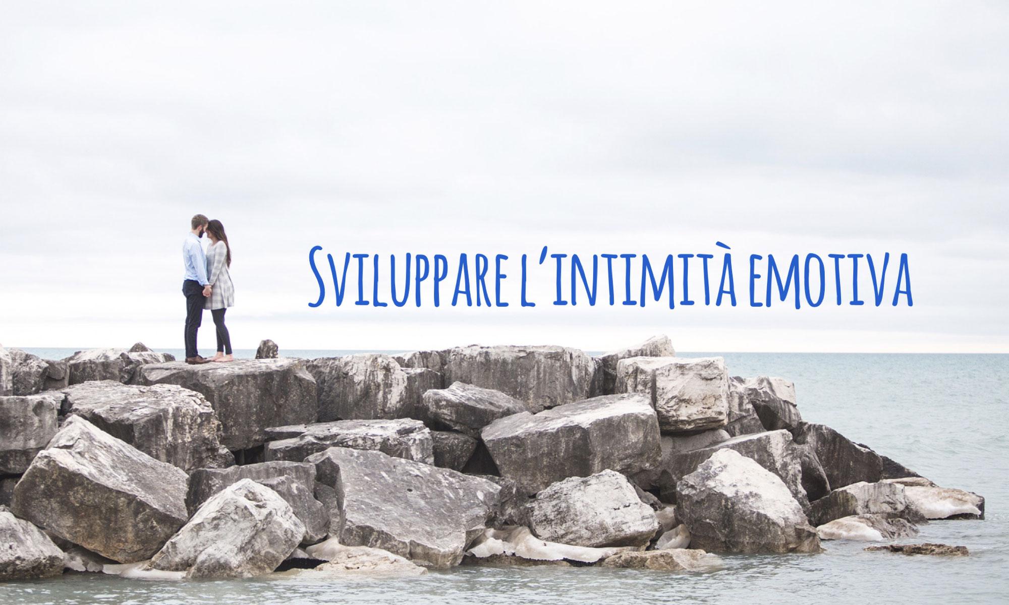Sviluppare l'intimità emotiva