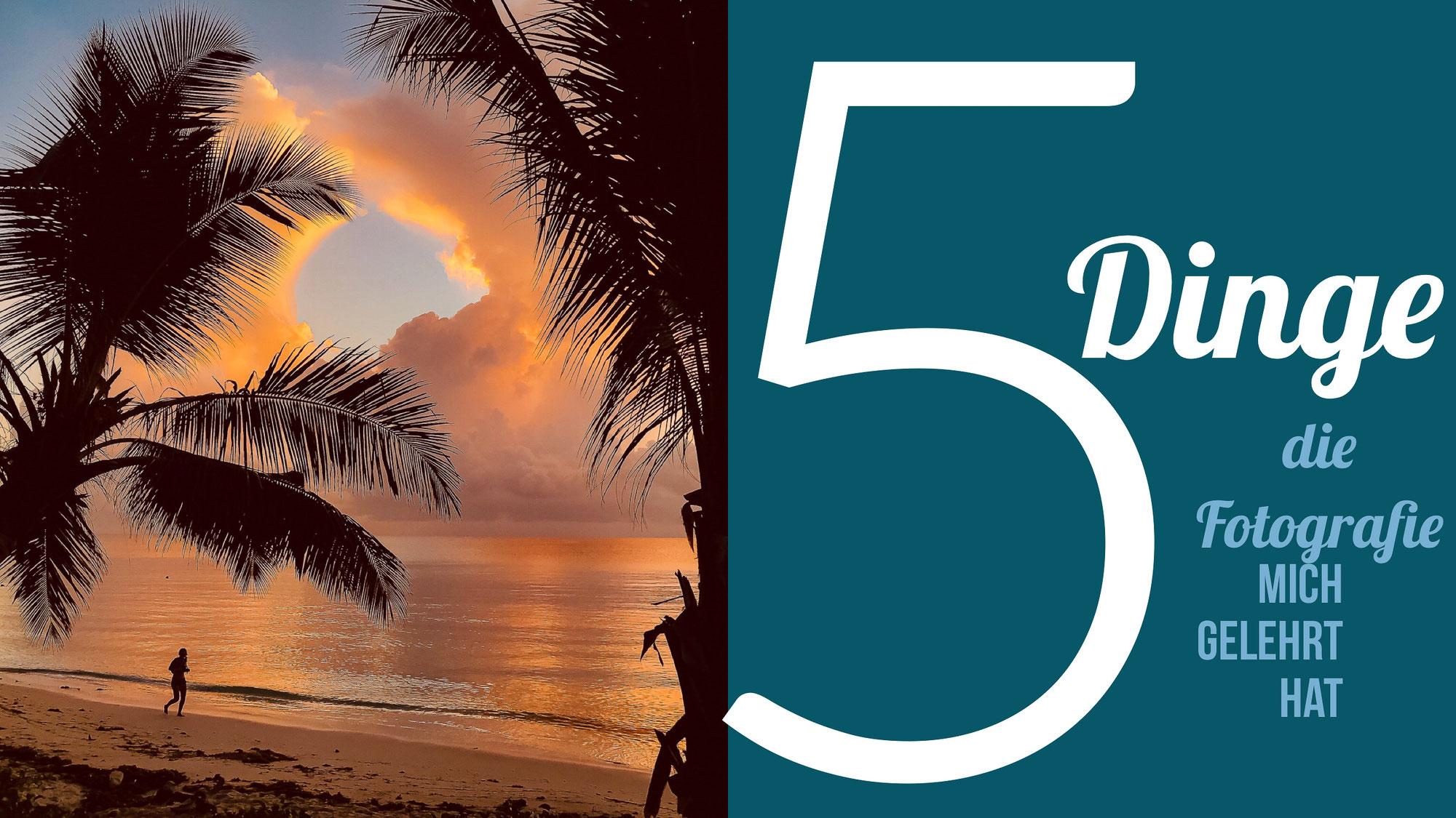 5 Dinge, die Fotografie mich gelehrt hat