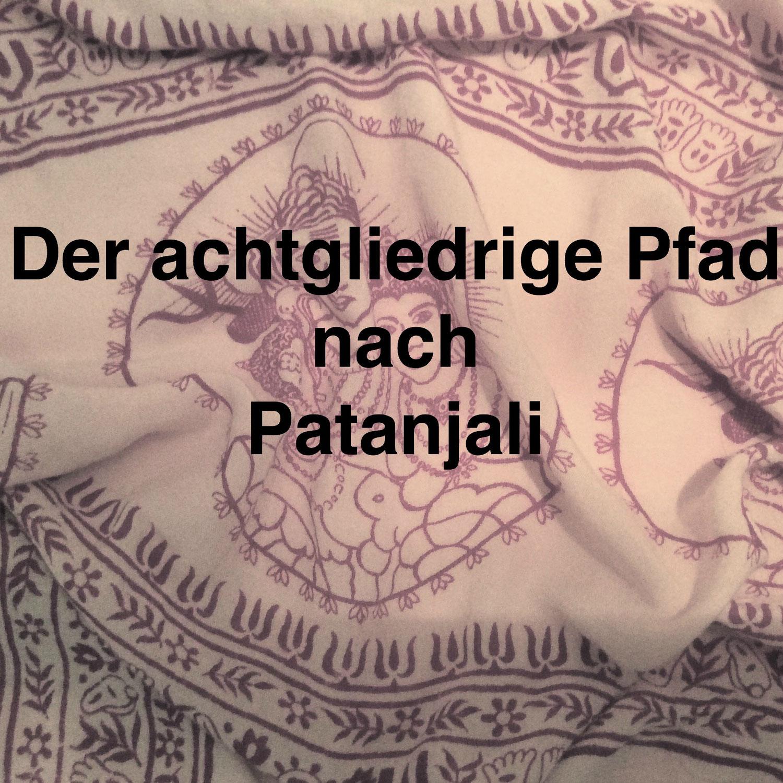 Der achtgliedrige Pfad nach Patanjali