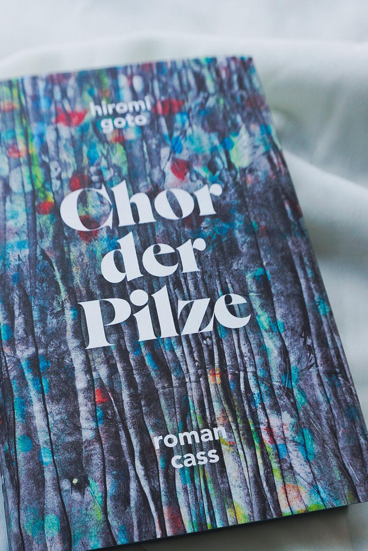 """""""Chor der Pilze"""" von Hiromi Goto"""