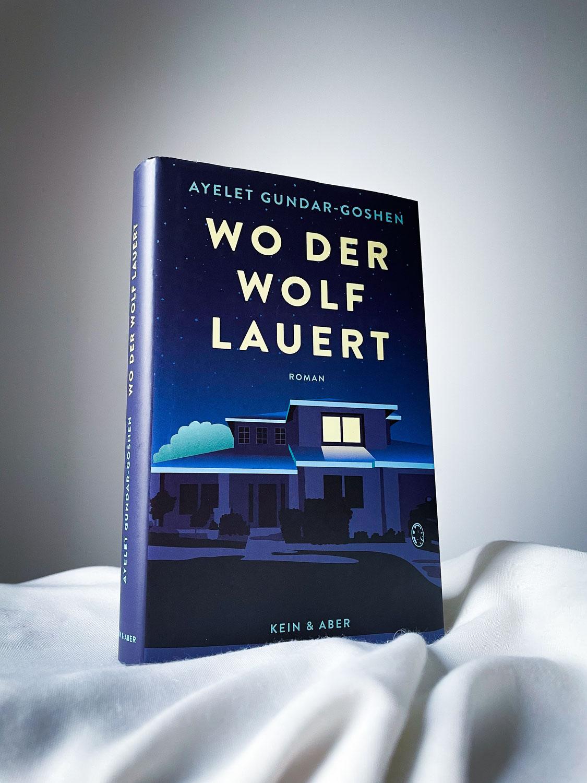 """""""Wo der Wolf lauert"""" von Ayelet Gundar-Goshen"""