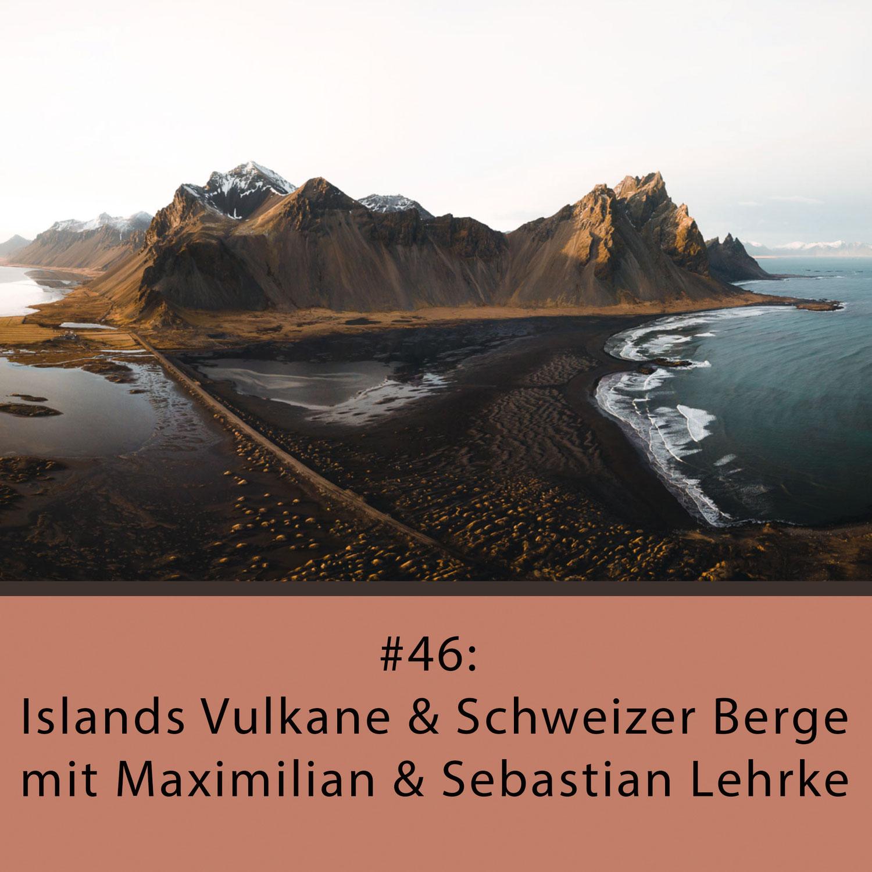 Naturfotocast #46 - Islands Vulkane & Schweizer Berge - mit Maximilian und Sebastian Lehrke