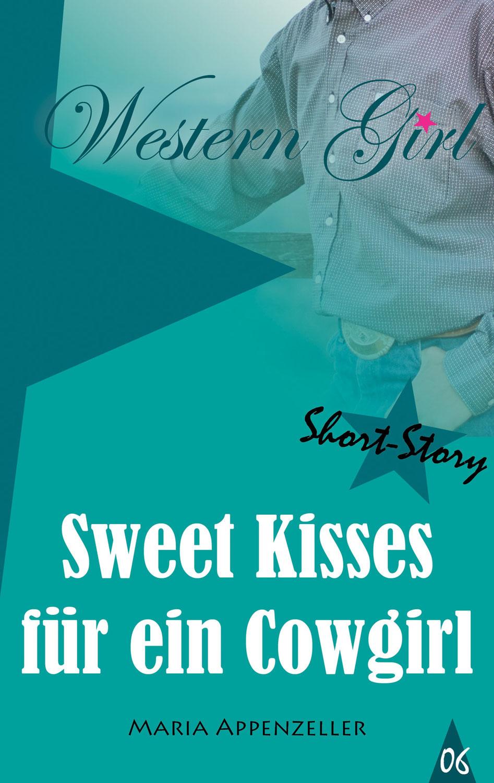 Sweet Kisses für ein Cowgirl - Short Story 6