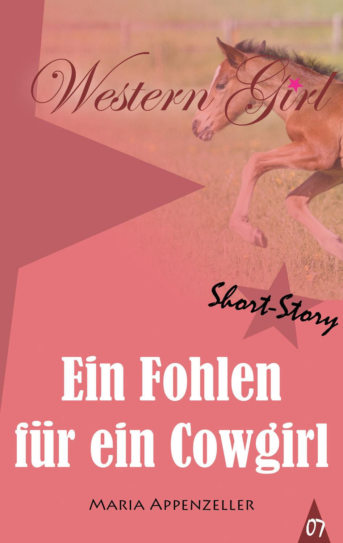 Ein Fohlen für ein Cowgirl - Short Story 7