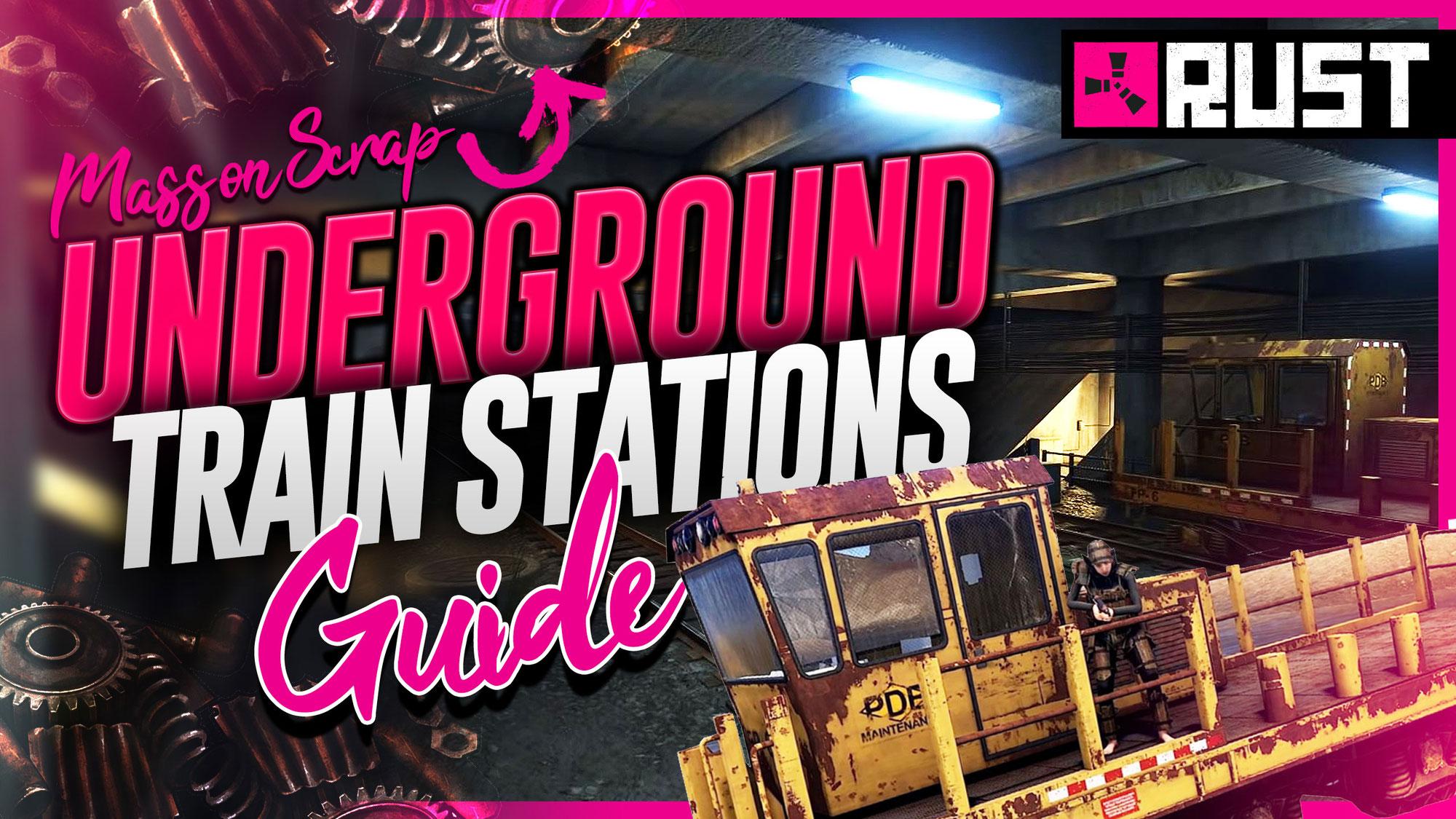 Rust Underground Station Guide