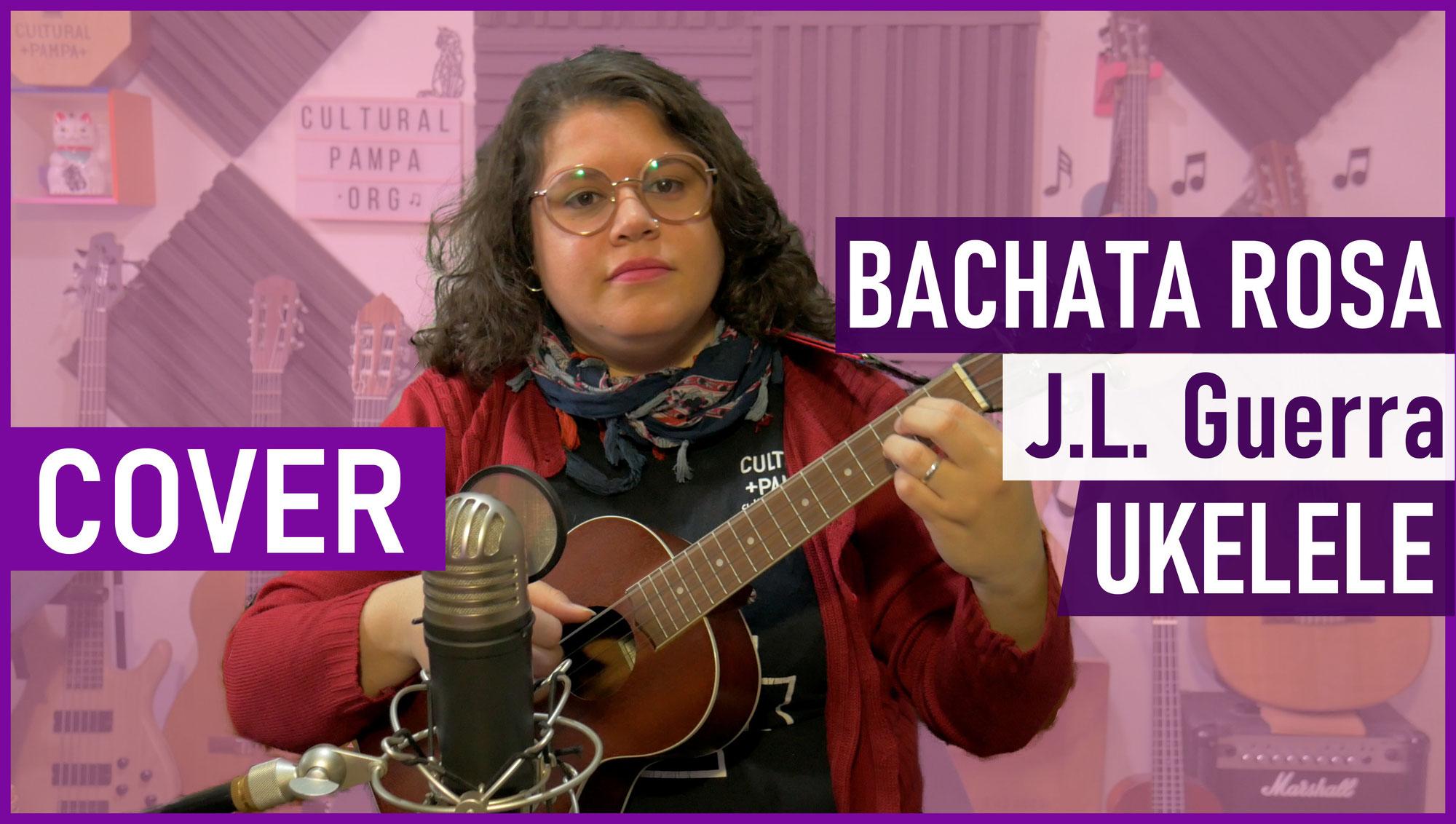 Bachata Rosa (Juan Luis Guerra) | Cover Ukulele