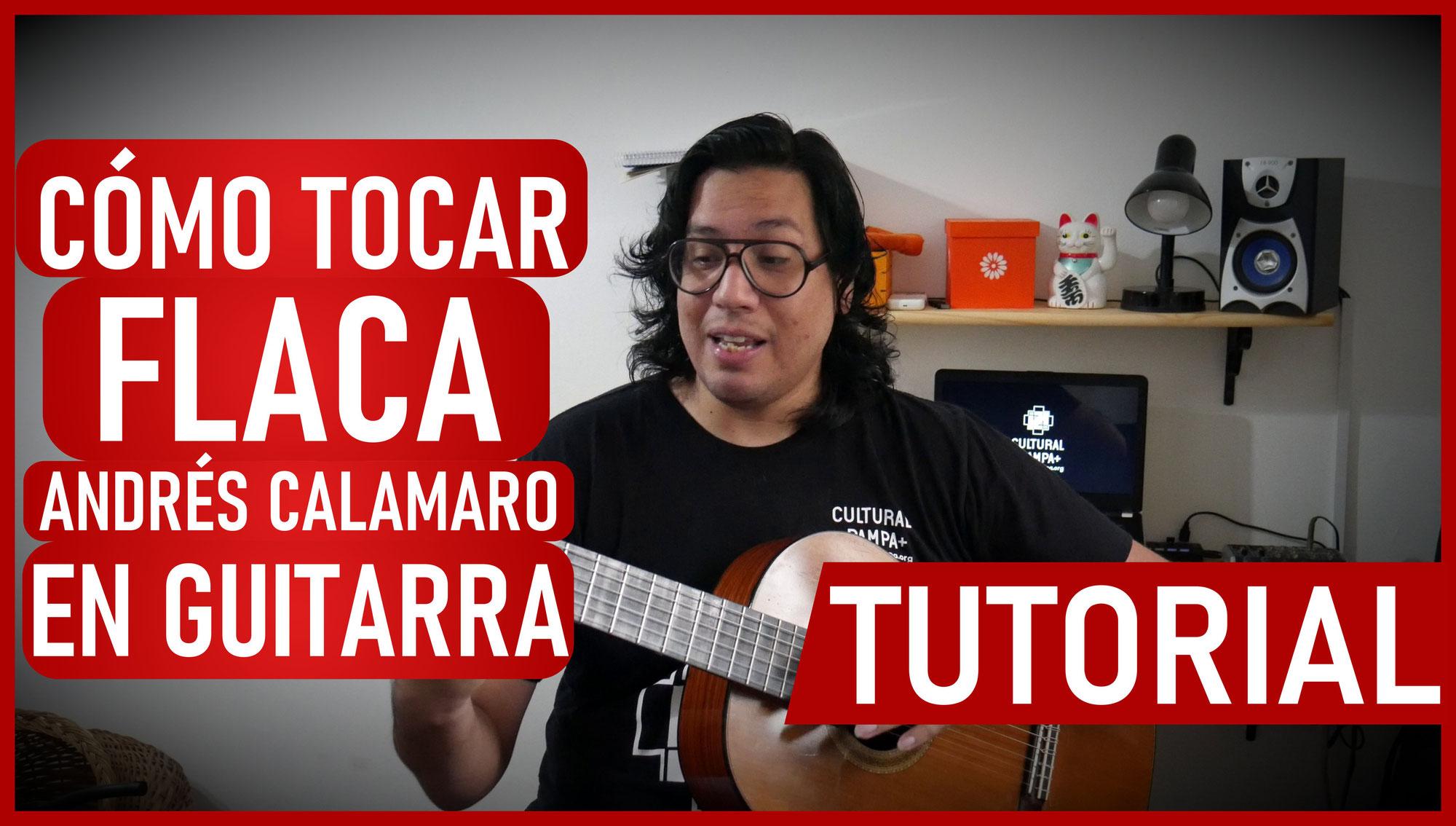 Como tocar Flaca de Andres Calamaro en Guitarra
