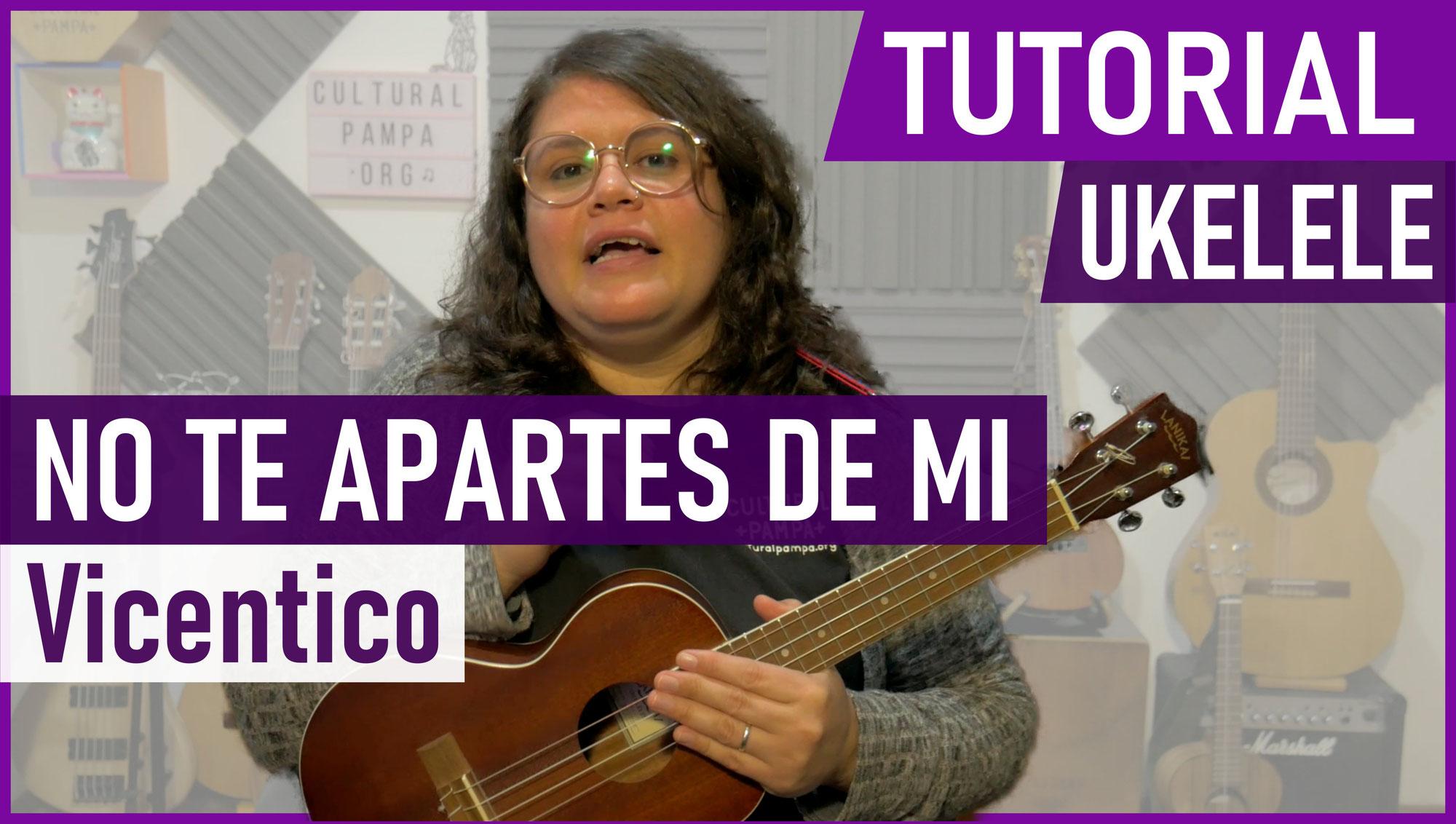 Como tocar No te apartes de mi (Vicentico - Roberto Carlos) en Ukelele