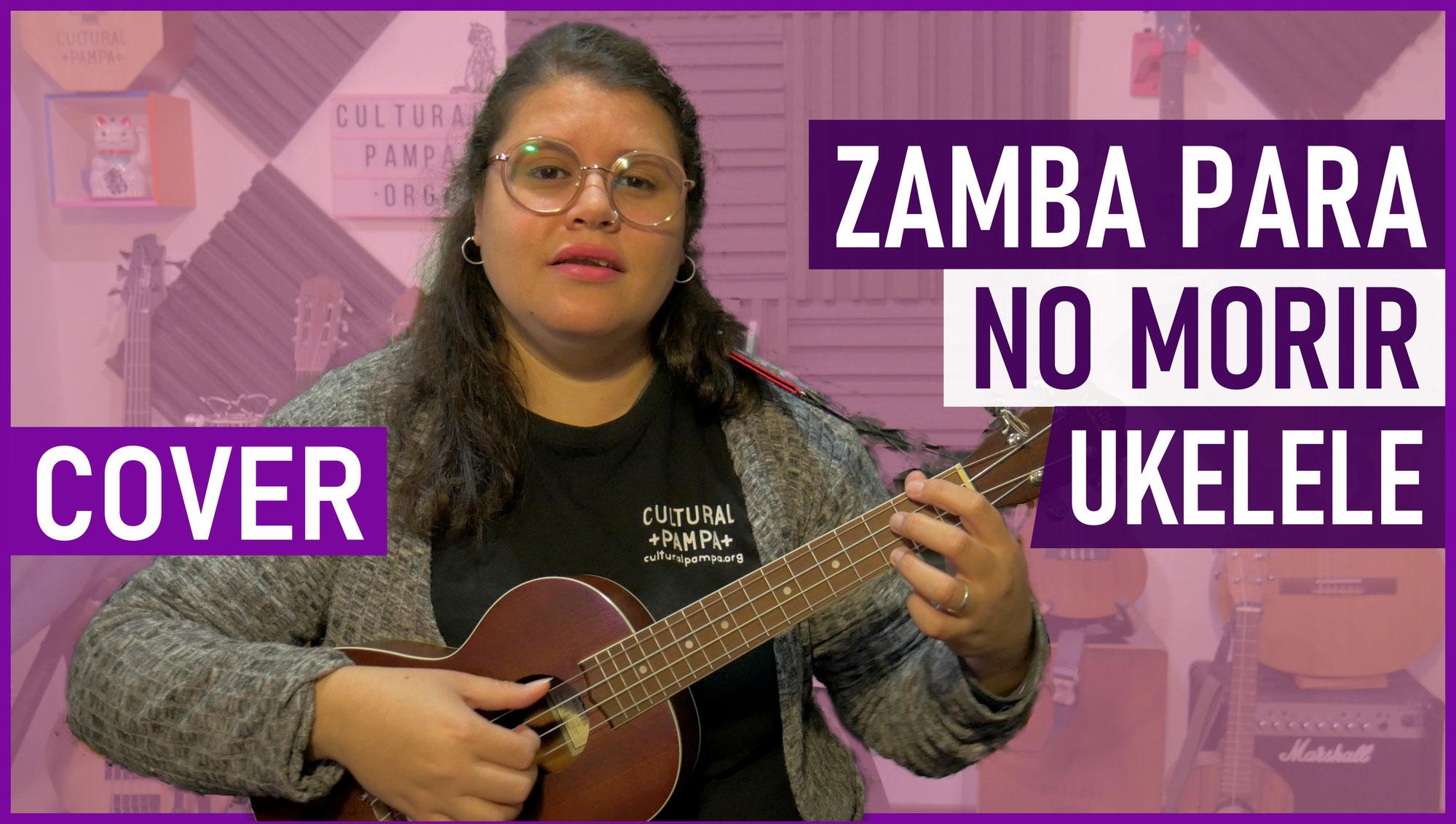 Zamba Para No Morir (Mercedes Sosa)   Ukelele Cover