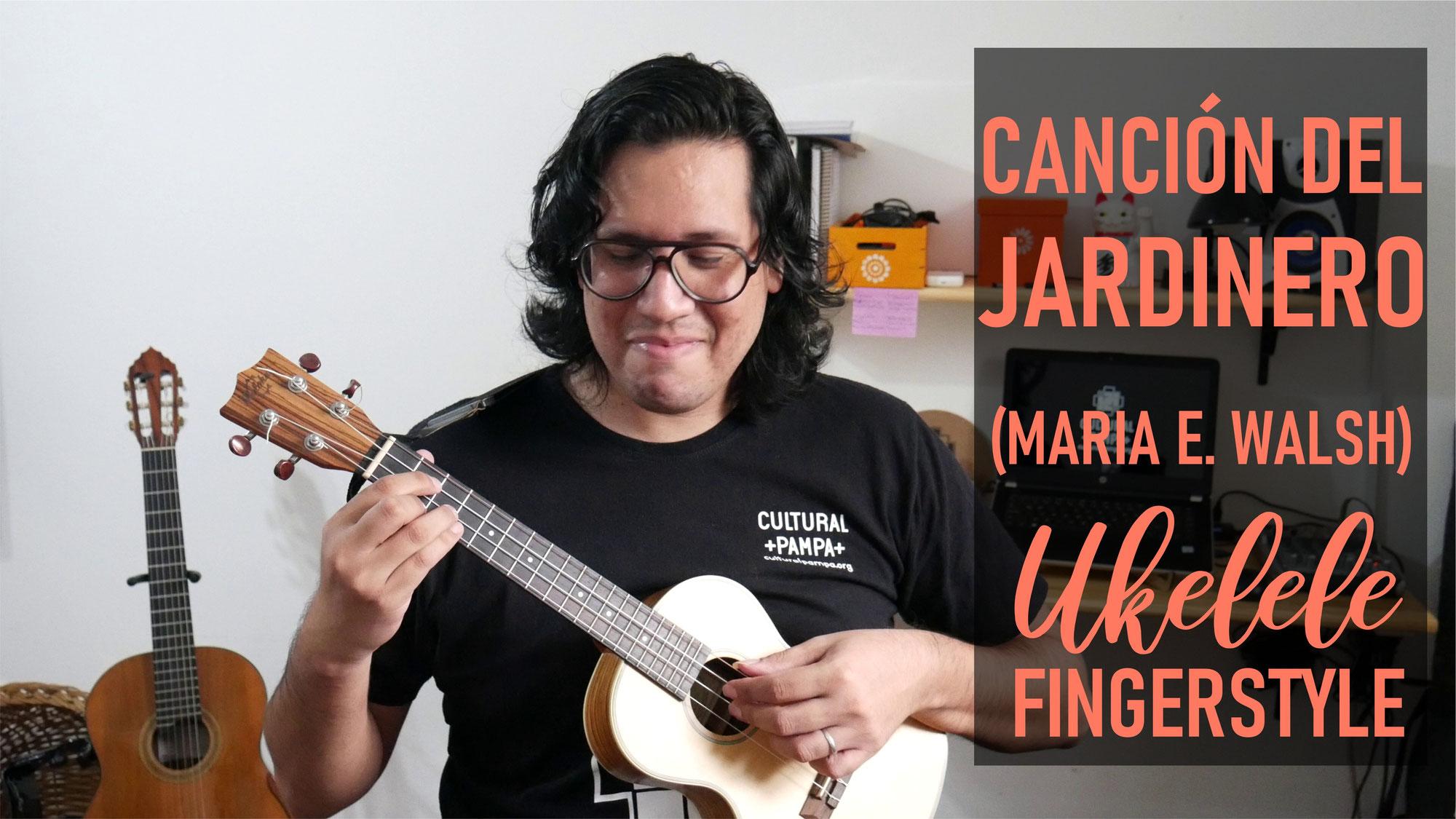 Cancion del Jardinero (María Elena Walsh) | Ukelele Cover Fingerstyle