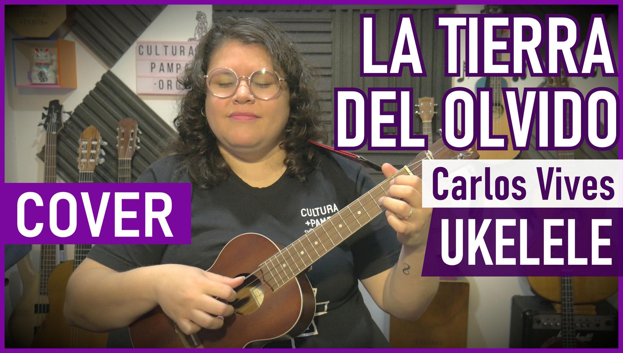 La Tierra Del Olvido (Carlos Vives) | Ukulele Cover