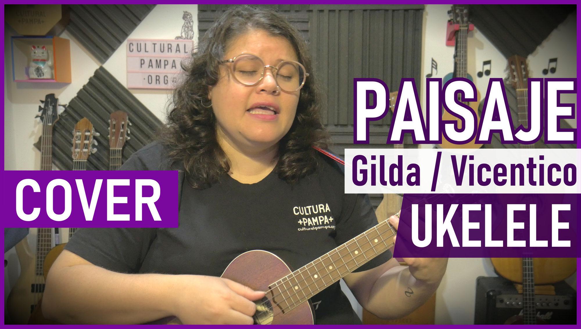 Paisaje (Gilda - Abel Pintos - LDV - Karina - Vicentico) | Cover Ukulele