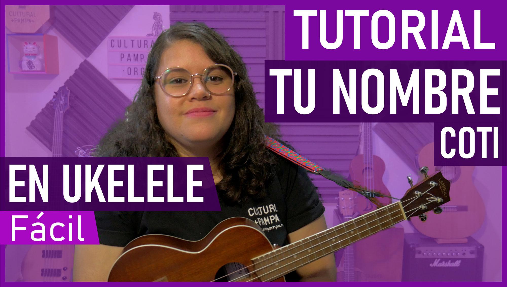 Como tocar Tu Nombre (Coti) en el Ukelele Facil y paso a paso