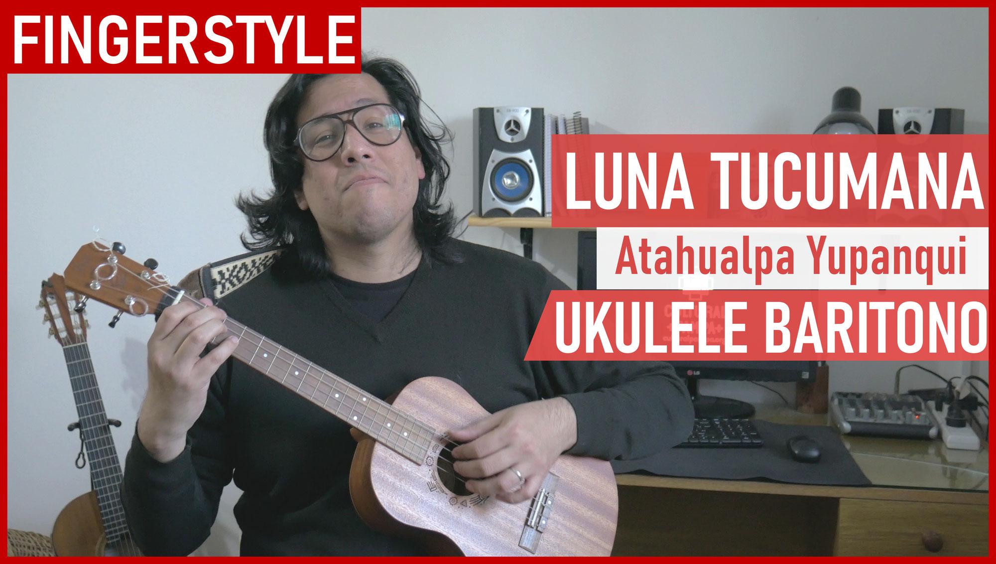 Luna Tucumana | Uke Baritono Fingerstyle