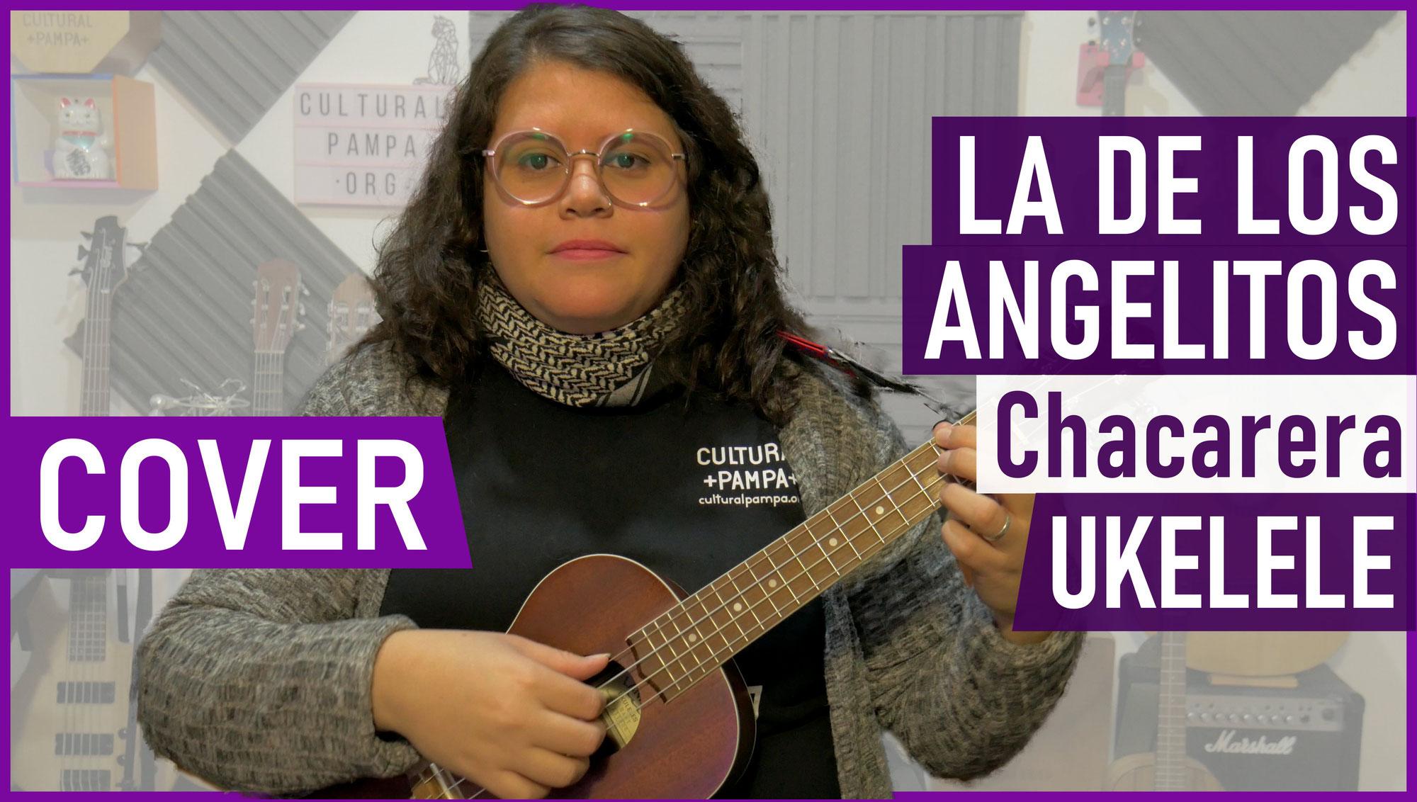 La De Los Angelitos (Diaz - Abalos) Chacarera | Ukelele Cover