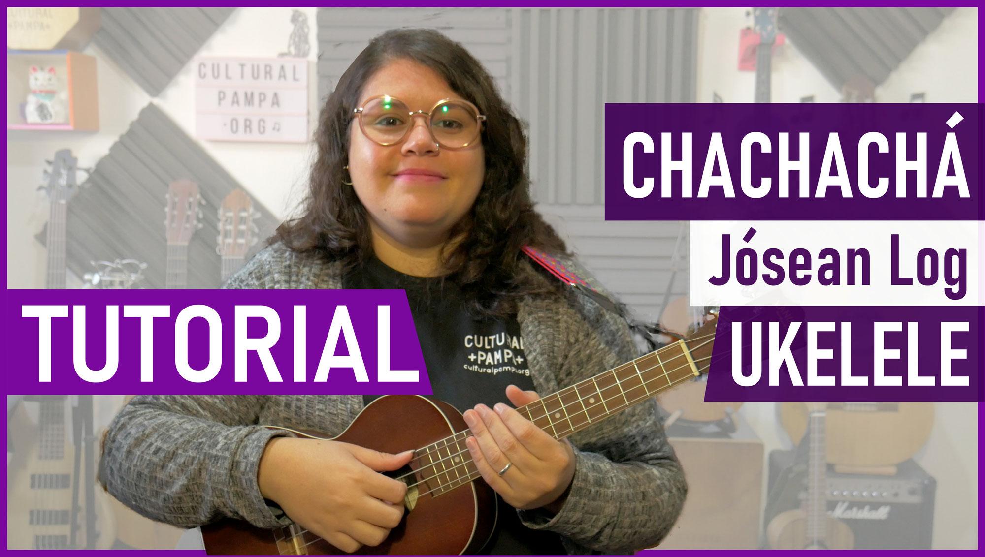 Como tocar Chachacha (Josean Log) Tutorial Ukelele