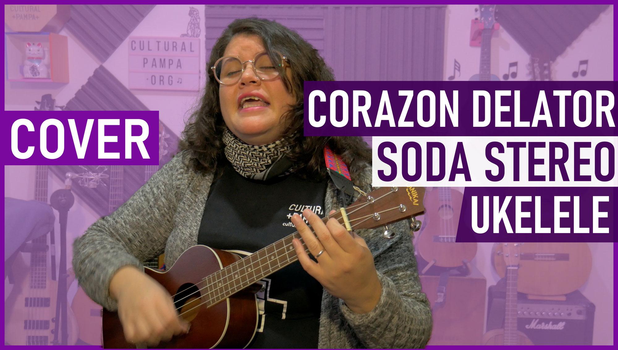 Corazon Delator (Soda Stereo - Gustavo Cerati)   Cover Ukelele