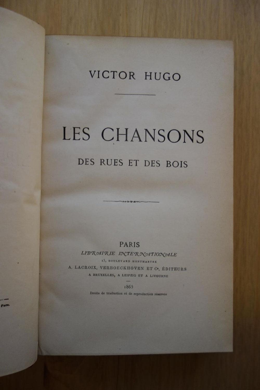 Victor Hugo, Les Chansons des rues et des bois, librairie internationale A. Lacroix, Verboeckhoven et Cie, 1865, édition originale