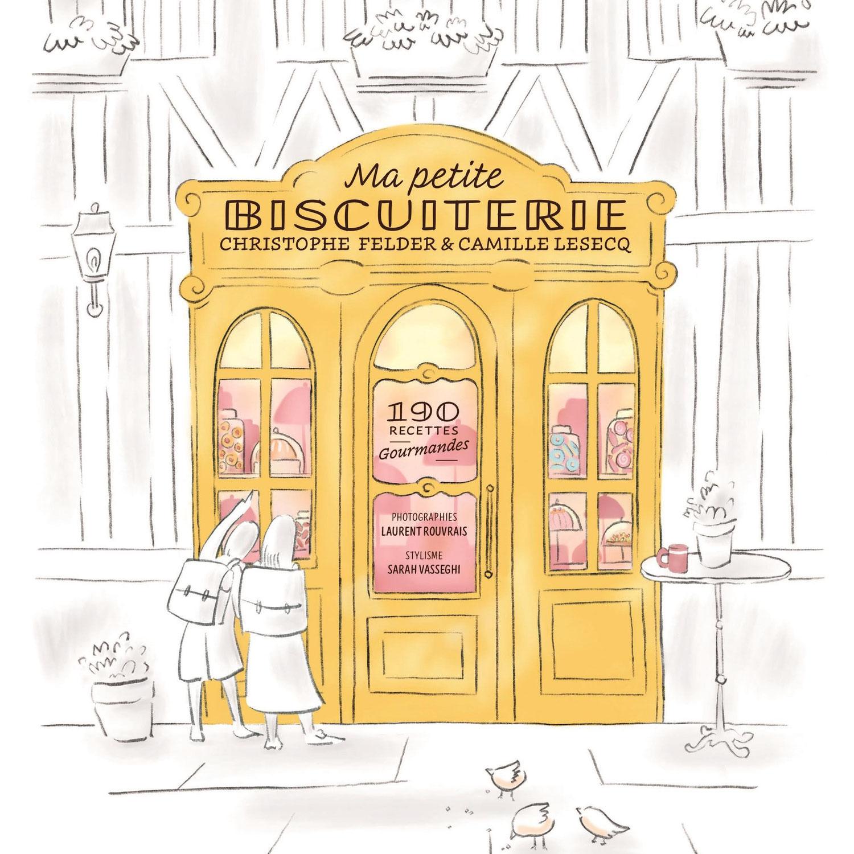Ma petite biscuiterie, par Christophe Felder et Camille Lesecq