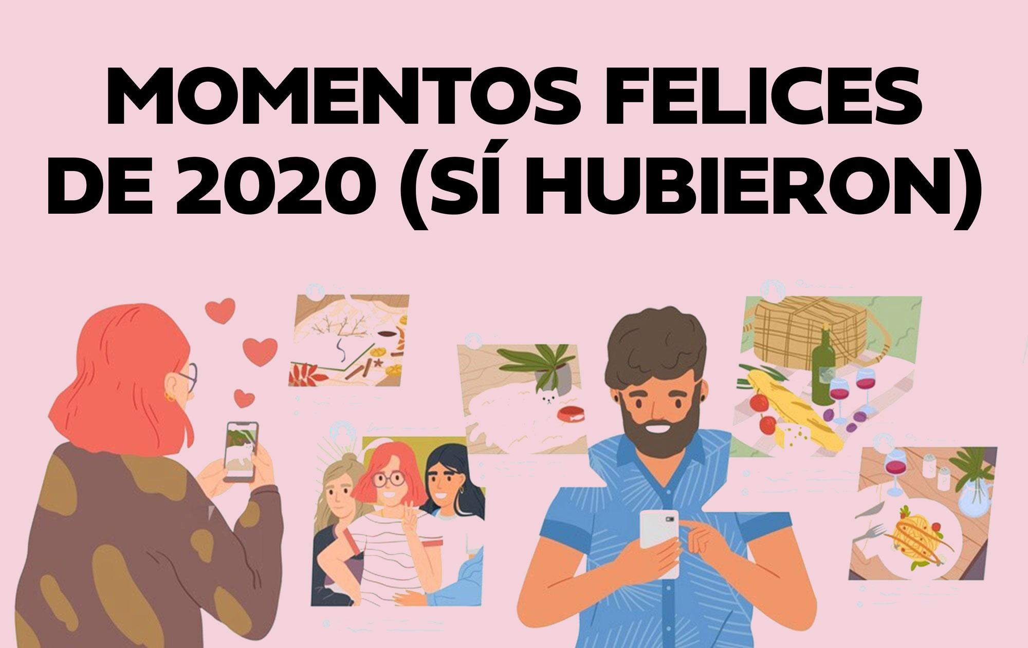 Momentos felices de 2020