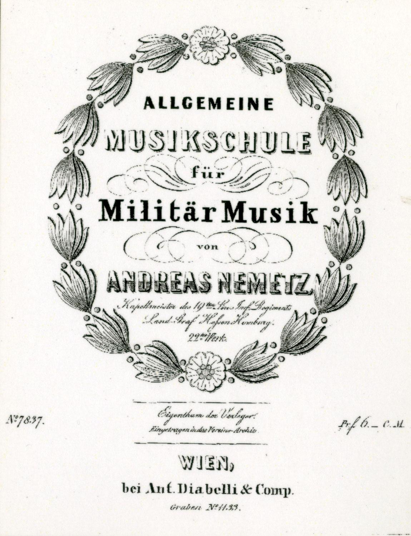 """Andreas Nemetz, der """"Komponist"""" des """"Einschlagens zum Marsch"""" - zum 175. Todestag"""