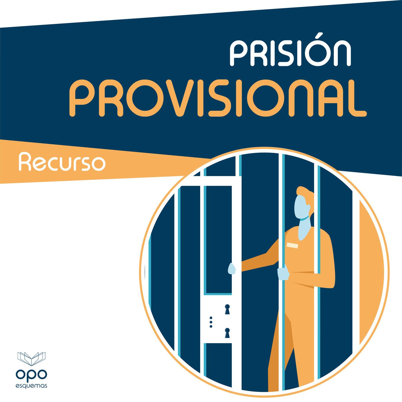 Esquemas Oposiciones GRATIS. Prisión Provisional