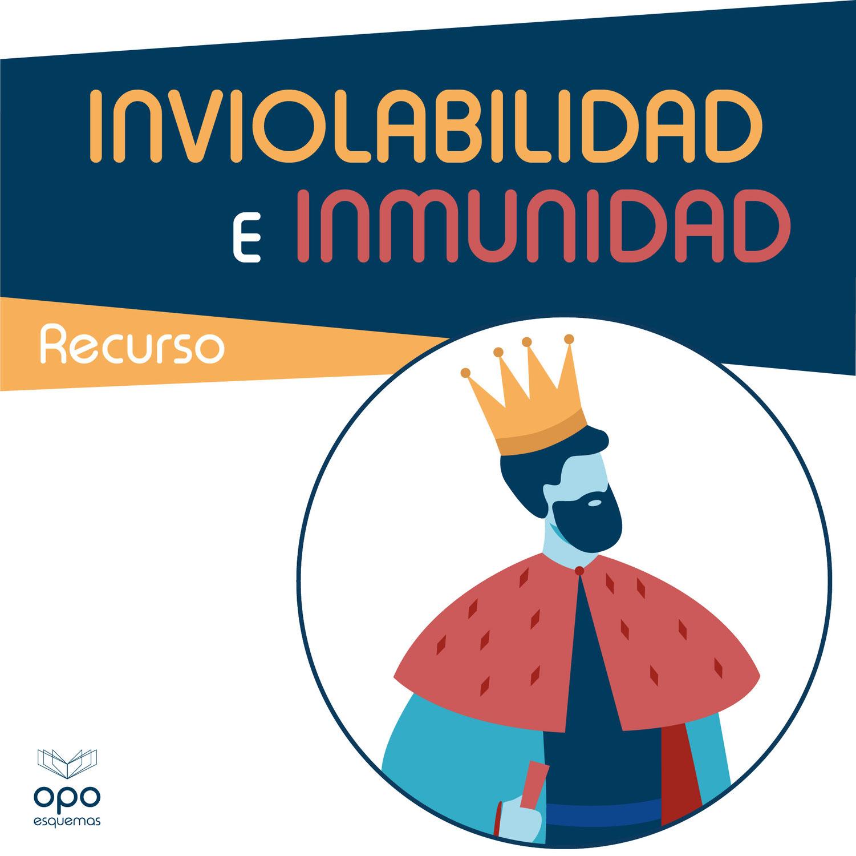 Esquemas Oposiciones Gratis. Diferencias entre la inviolabilidad y la inmunidad