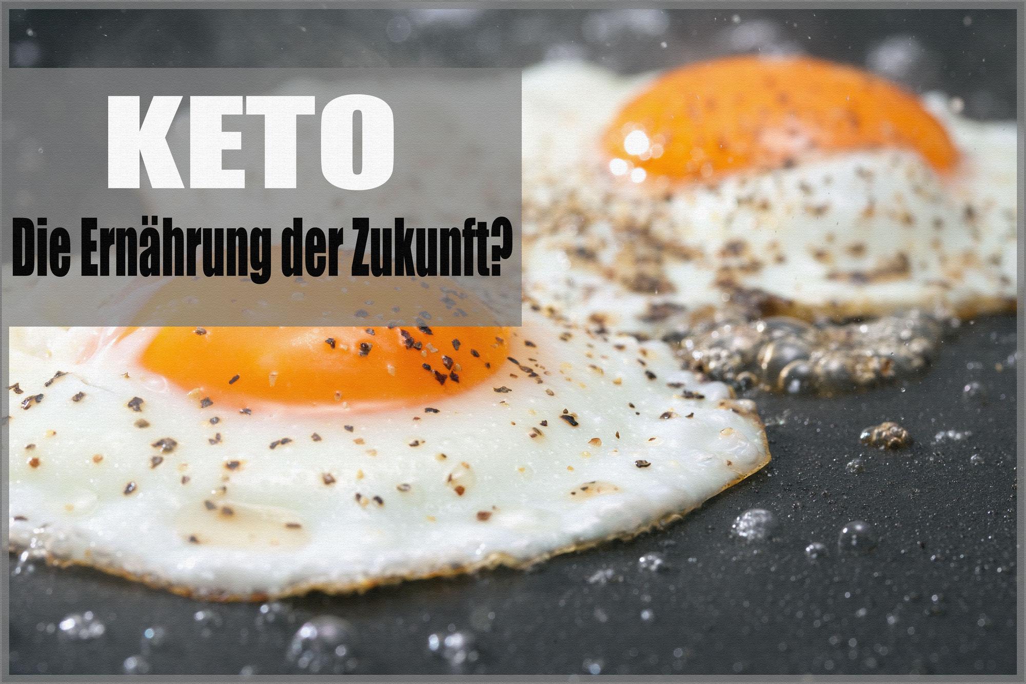 Keto – die Ernährung der Zukunft?