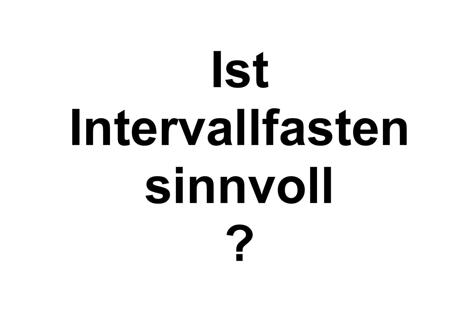 Wie sinnvoll ist Intervallfasten?