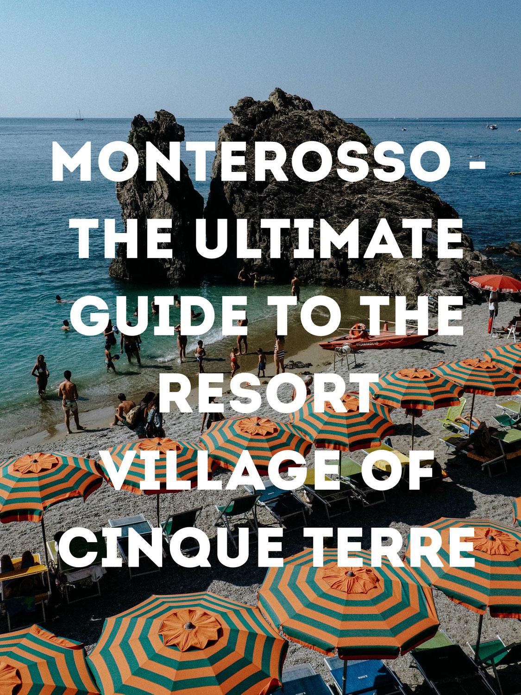 Monterosso al Mare - The Ultimate Guide to the Resort Village of Cinque Terre