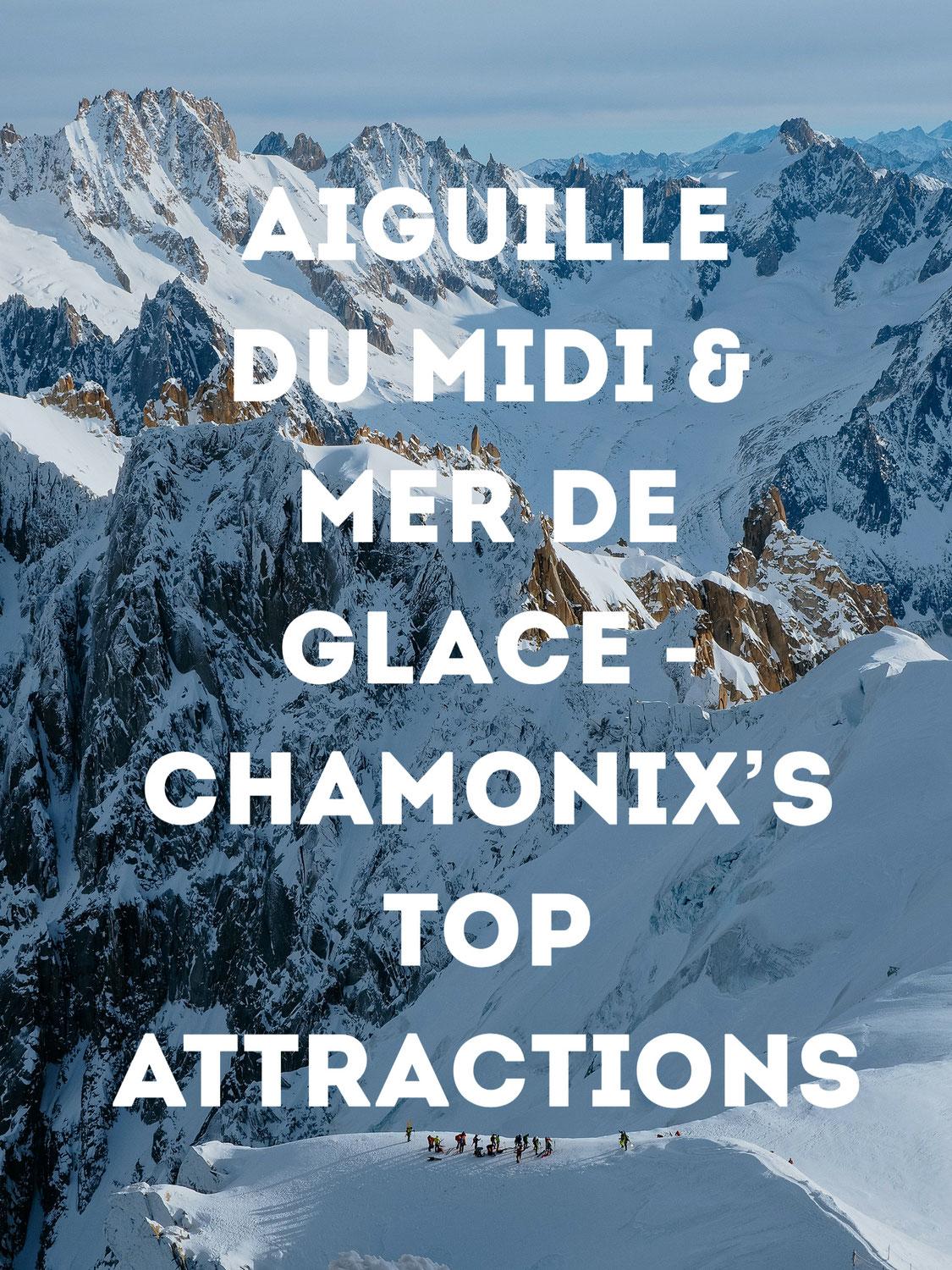 Aiguille du Midi & Mer de Glace - Chamonix's Top Attractions
