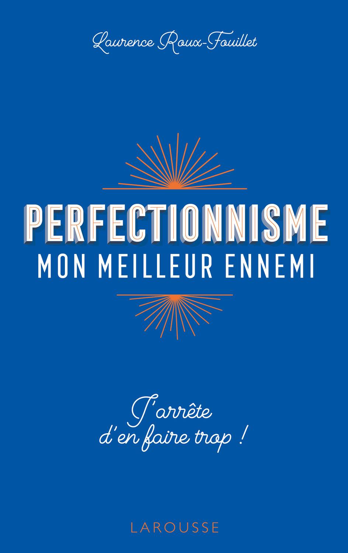 Dernière parution : Perfectionnisme, mon meilleur ennemi !