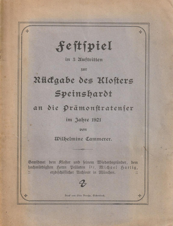 """Das """"Festspiel zur Rückgabe des Klosters Speinshardt"""" von 1921"""