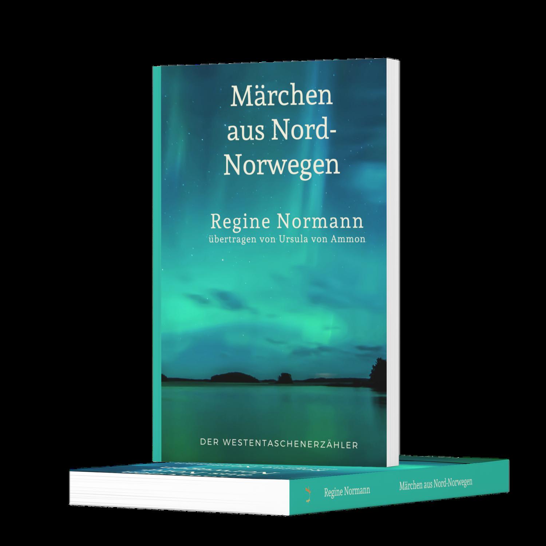 Regine Normann (1867-1939): Märchen aus Nord-Norwegen