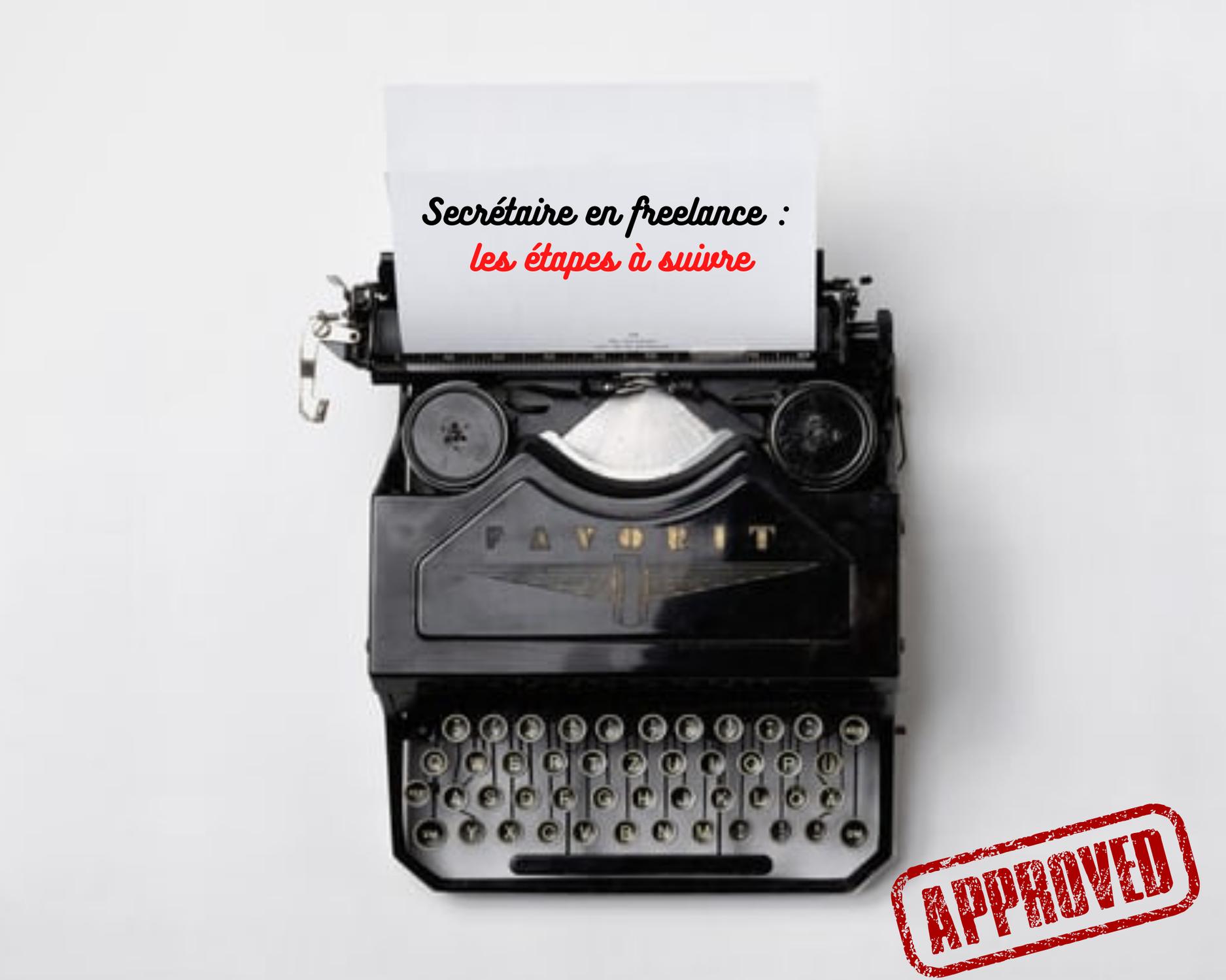 Quelques étapes à respecter avant de devenir secrétaire freelance