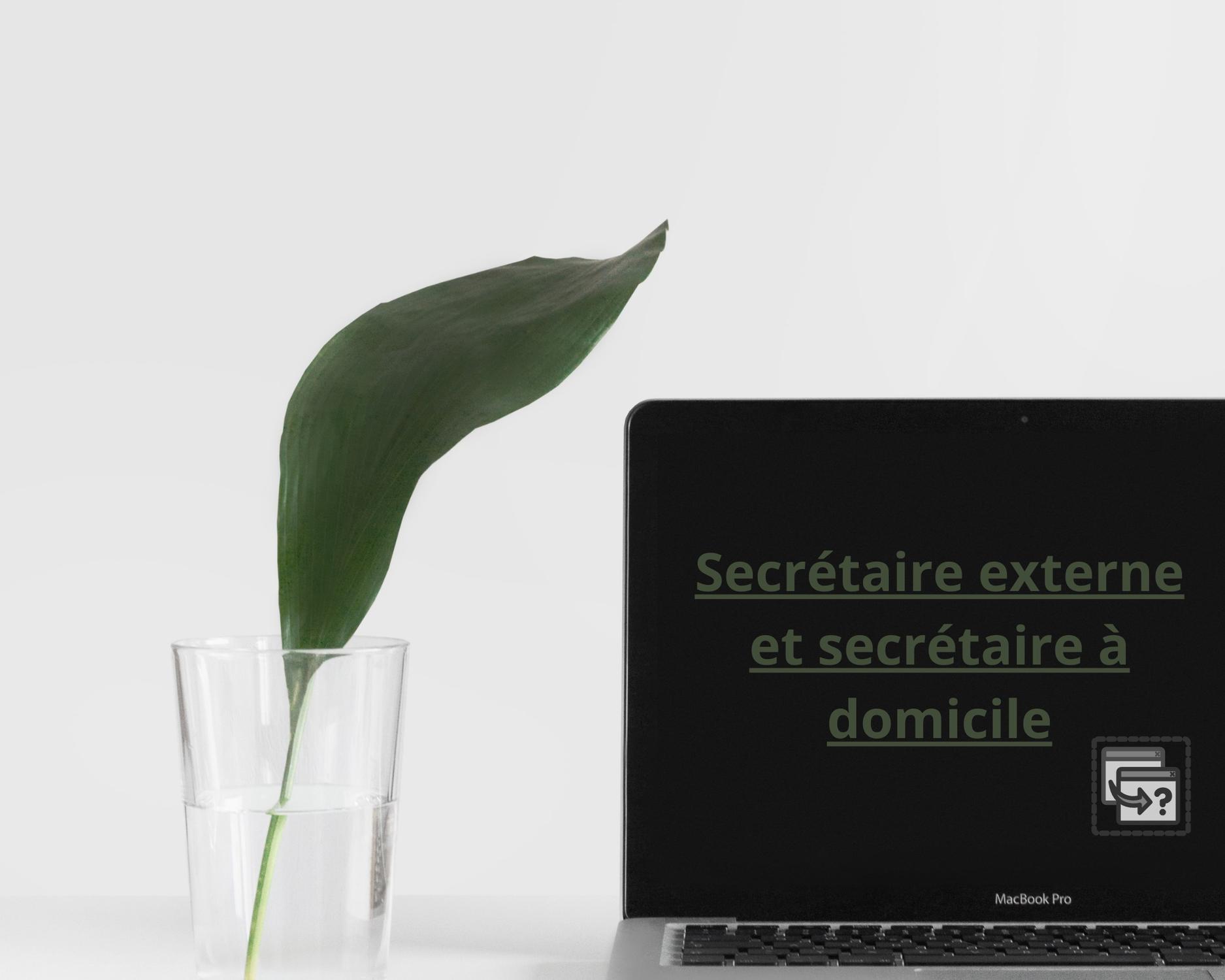Quelle différence entre secrétaire externe et secrétaire à domicile ?