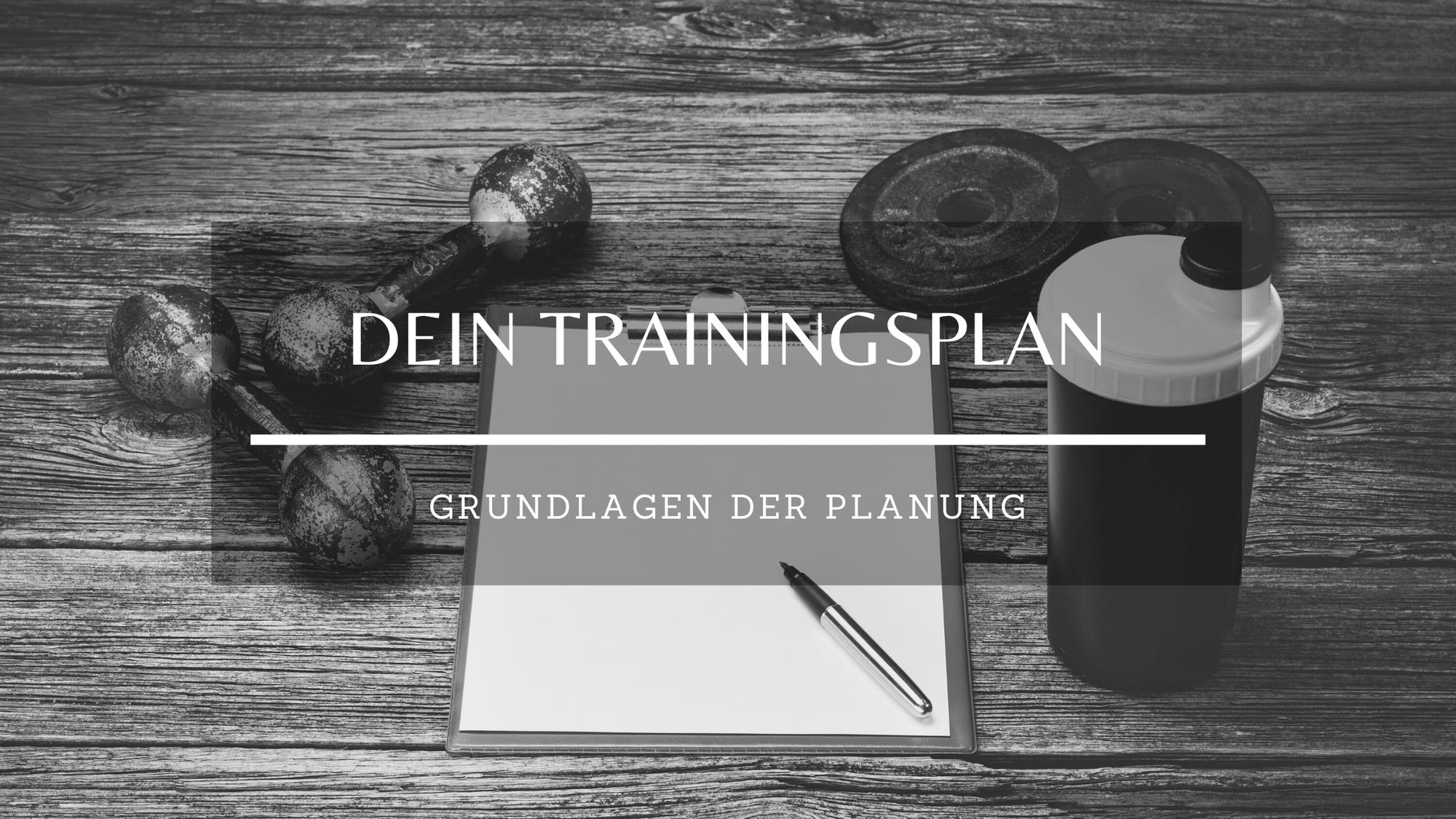 Dein Trainingsplan - Grundlagen der Planung