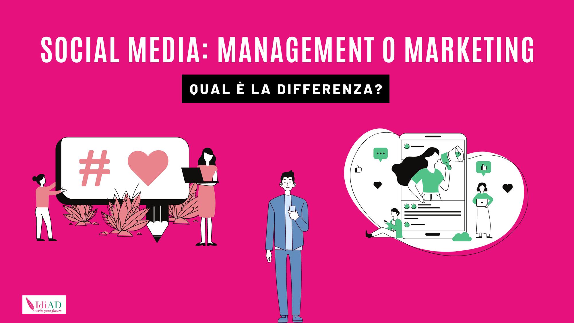 Social Media Management e Social Media Marketing: qual è la differenza?