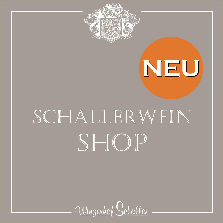 NEU: SCHALLERWEIN-SHOP & SCHALLERWEIN-NEWSLETTER