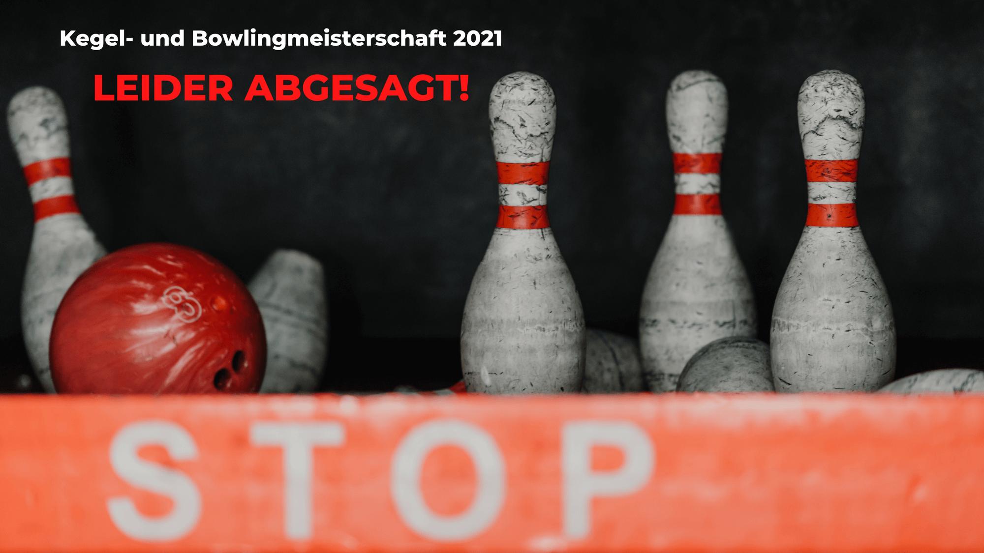 Kegel- und Bowlingmeisterschaft 2021: Leider abgesagt!