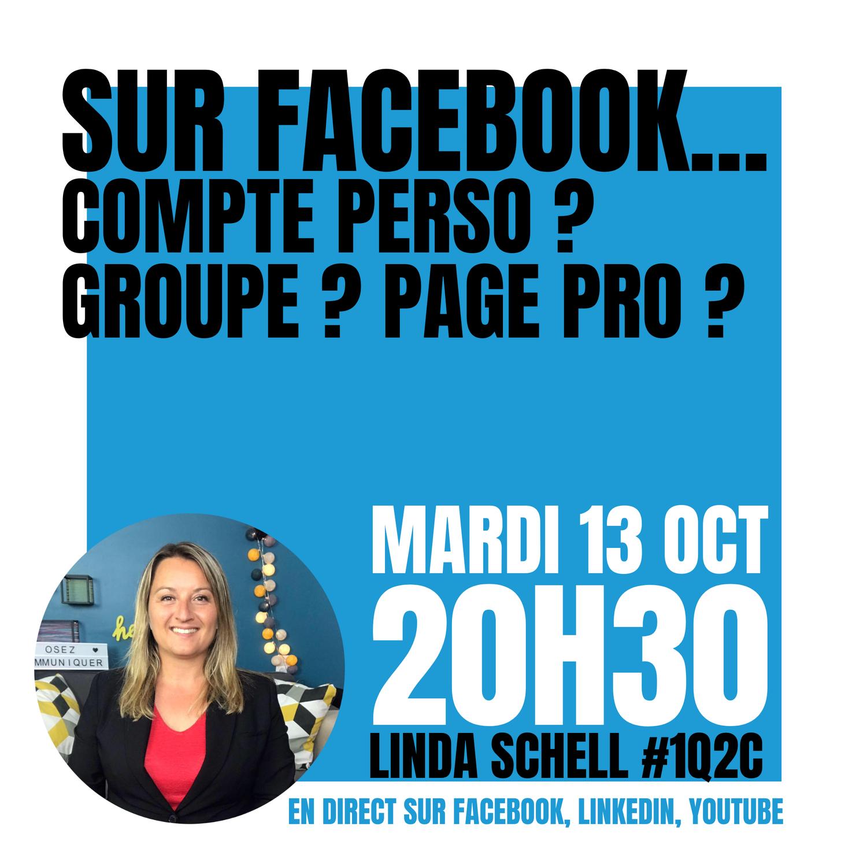 Sur Facebook : Compte ? Page ? Groupe ?